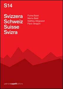S14 Svizzera-Schweiz-Suisse-Svizra. Con CD Audio. Ediz. multilingue