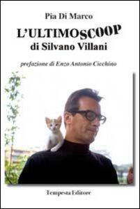 L' ultimo scoop di Silvano Villani. Un racconto vero di giustizia denegata