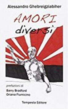 Amori diversi - Alessandro Ghebreigziabiher - copertina