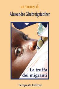 La truffa dei migranti - Alessandro Ghebreigziabiher - copertina
