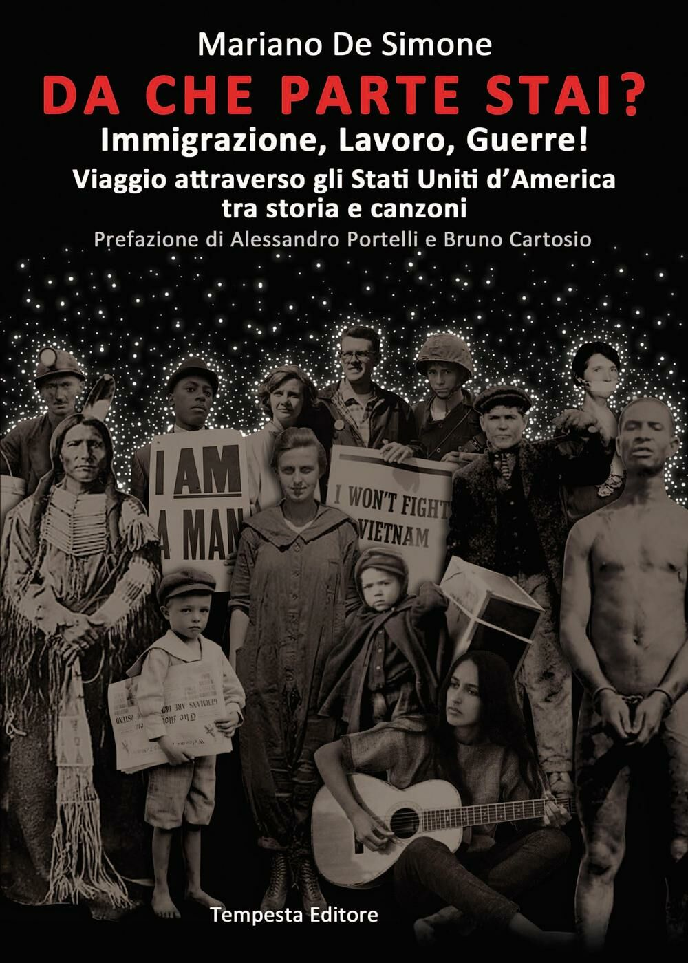 Da che parte stai? Immigrazione, lavoro, guerre! Viaggio attraverso gli Stati Uniti d'America tra storia e canzoni