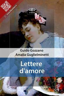 Lettere d'amore - Guido Gozzano,Amalia Guglielminetti - ebook