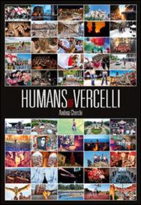 Humans of Vercelli