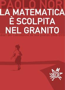 La matematica è scolpita nel granito - Paolo Nori - ebook