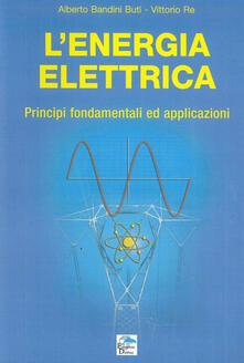 Criticalwinenotav.it L' energia elettrica. Principi fondamentali ed applicazioni Image