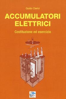 Accumulatori elettrici. Costituzione ed esercizio.pdf