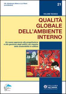 Qualità globale dellambiente interno. Un nuovo approccio alla progettazione e alla gestione degli edifici nel rispetto della sostenibilità in ediliza.pdf