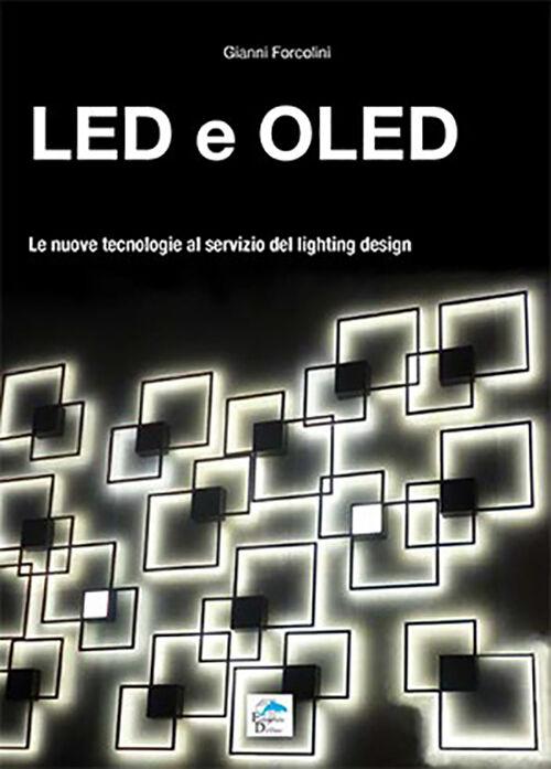 Led e Oled. Le nuove tecnologie al servizio del lighting design