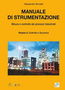 Winniearcher.com Manuale di strumentazione. Misura e controllo dei processi industriali. Vol. 2: Controllo e sicurezza. Image