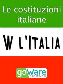 W l'Italia. Le costituzioni italiane - goWare ebook team,goWare e-book team - ebook