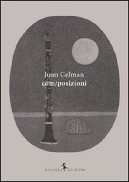 Com/posizioni - Juan Gelman - copertina