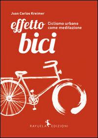 Effetto Bici. Ciclismo urbano come meditazione