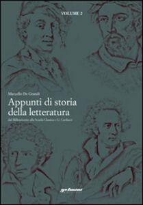 Appunti di storia della letteratura. Dal milleseicento alla scuola classica e Carducci