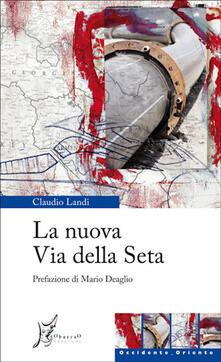 La nuova via della seta - Claudio Landi - ebook