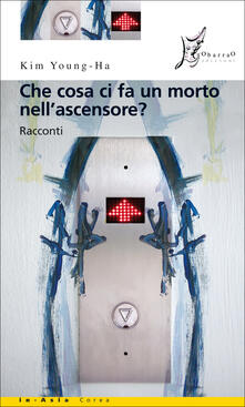 Che cosa ci fa un morto nell'ascensore? - J. Imsuk,Young-ha Kim - ebook