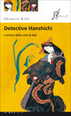 Detective Hanshichi. I misteri della citt� di Edo. Vol. 1