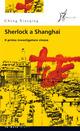 Sherlock a Shanghai. Il primo investigatore cinese