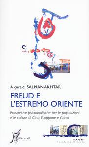 Freud e l'estremo Oriente. Prospettive psicoanalitiche per le popolazioni e culture di Cina, Giappone e Corea