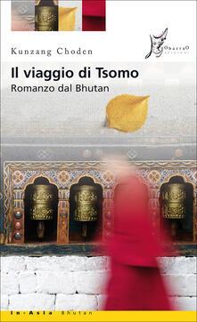 Il viaggio di Tsomo - Choden Kunzang,L. Maconi - ebook