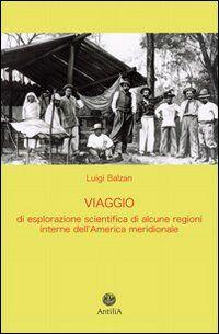 Viaggio di esplorazione scientifica di alcune regioni interne dell'America meridionale (Yungas, Beni, Mamorè)