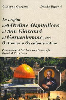 Le origini dellordine ospitaliero di San Giovanni di Gerusalemme, tra Outremer e Occidente latino.pdf