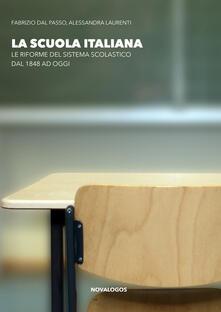 Grandtoureventi.it La scuola italiana. Le riforme del sistema scolastico dal 1848 ad oggi. Ediz. integrale Image