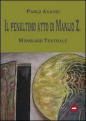 Il penultimo atto di Manlio Z.