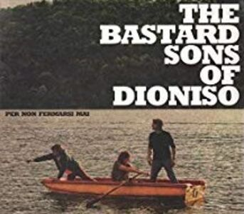 The bastards sons of Dioniso. Per non fermarsi mai. Con CD Audio
