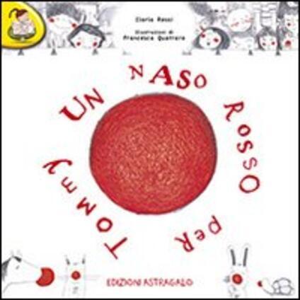 Un naso rosso per Tommy - Ilaria Rossi - copertina