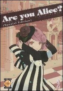 Are you Alice? Ediz. speciale. Vol. 2