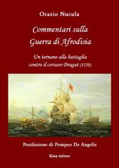 Commentari sulla guerra di Afrodisia. Un ternano alla battaglia contro il corsaro Dragut (1550)
