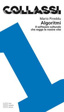 Algoritmi. Il software culturale che regge le nostre vite - Mario Pireddu - copertina