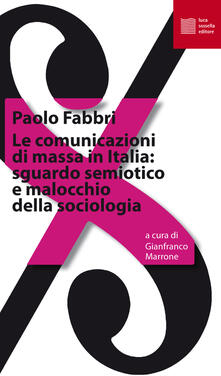 Le comunicazioni di massa in Italia: sguardo semiotico e malocchio della sociologia - Paolo Fabbri - copertina