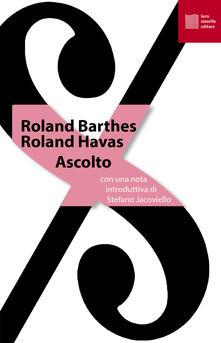 Ascolto - Roland Barthes,Roland Havas - copertina