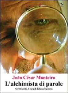 L' alchimista di parole. Scritti scelti - João C. Monteiro - copertina