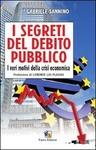 I SEGRETI DEL DEBITO PUBBLICO. I VERI MOTIVI DELLA CRISI ECONOMICA di Gabriele Sannino