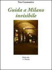 Guida a Milano invisibile - Caramanico Tina
