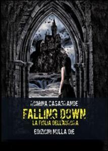 Falling down. La figlia dell'Aurora - Romina Casagrande - copertina