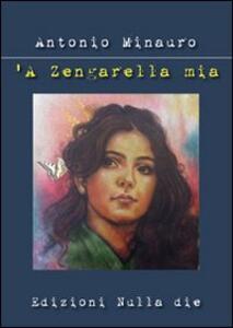 Zengarella mia ('A)
