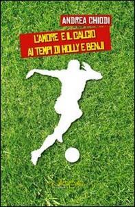 L' amore e il calcio ai tempi di Holly e Benji