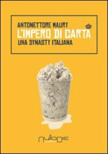 L' impero di carta. Una dynasty italiana