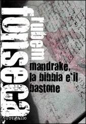Mandrake, la Bibbia e il bastone