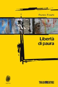 Libertà di paura - Franco Foschi - ebook