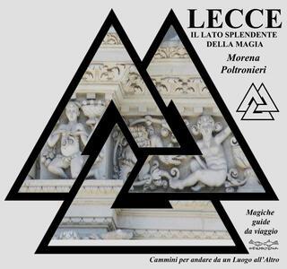 Lecce, il lato splendente della magia