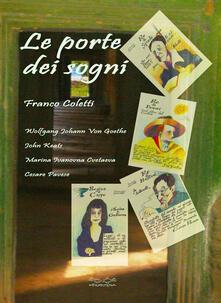 Le porte dei sogni. Wolfgang Johann von Goethe, John Keats, Marina Ivanovna Cvetaeva, Cesare Pavese.pdf