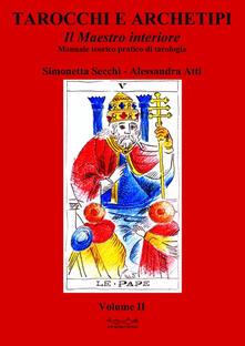 Camfeed.it Tarocchi e archetipi. Manuale teorico pratico di tarologia. Vol. 2: maestro interiore, Il. Image