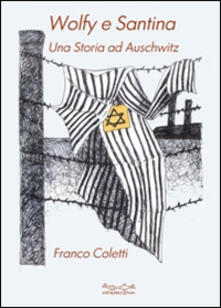 Ristorantezintonio.it Wolfy e Santina. Una storia ad Auschwitz Image