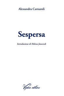 Sespersa - Alessandra Carnaroli - copertina