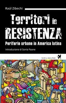 Territori in resistenza. Periferie urbane in America latina - Raúl Zibechi - copertina