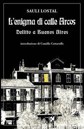 L' enigma di calle Arcos. Delitto a Buenos Aires